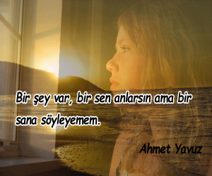 Ahmet Yavuz Sözleri