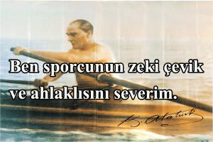 Atatürk'ün Sporla İlgili Sözleri