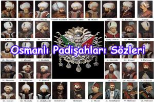 Osmanlı Padişahları Sözleri
