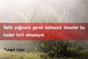 Yağmur İle İlgili Söylenmiş Sözler