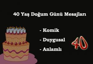 40 Yaş Doğum Günü Mesajları