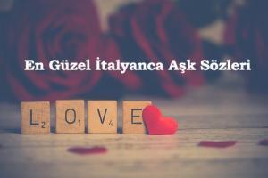 İtalyanca Aşk Sözleri ve Anlamları